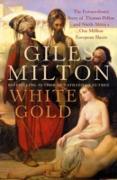 Cover-Bild zu Milton, Giles: White Gold (eBook)