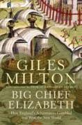 Cover-Bild zu Milton, Giles: Big Chief Elizabeth (eBook)