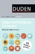 Cover-Bild zu Duden - Allgemeinbildung kompakt