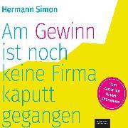 Cover-Bild zu Am Gewinn ist noch keine Firma kaputtgegangen (Audio Download) von Simon, Hermann