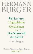 Cover-Bild zu Blankenburg. Unglaubliche Geschichten und andere späte Prosa. Der Schuss auf die Kanzel (eBook) von Burger, Hermann