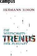 Cover-Bild zu Die Wirtschaftstrends der Zukunft (eBook) von Simon, Hermann