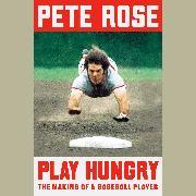 Cover-Bild zu Rose, Pete: Play Hungry