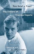Cover-Bild zu Capote, Truman: Too Brief a Treat (eBook)
