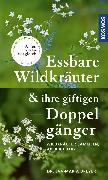 Cover-Bild zu Dreyer, Eva-Maria: Essbare Wildkräuter und ihre giftigen Doppelgänger (eBook)