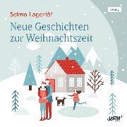 Cover-Bild zu Lagerlöf, Selma: Neue Geschichten zur Weihnachtszeit (Audio Download)