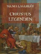 Cover-Bild zu Lagerlöf, Selma: Christuslegenden (eBook)