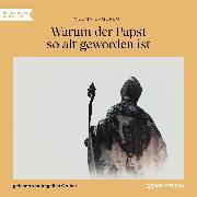 Cover-Bild zu Lagerlöf, Selma: Warum der Papst so alt geworden ist (Ungekürzt) (Audio Download)