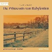 Cover-Bild zu Lagerlöf, Selma: Die Prinzessin von Babylonien (Ungekürzt) (Audio Download)