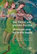 Cover-Bild zu Der Kampf um gleiche Rechte - Le combat pour les droits égaux von Schweizerischer Verband für Frauenrechte (adf-svf) (Hrsg.)