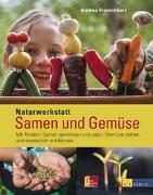 Cover-Bild zu Naturwerkstatt Samen und Gemüse