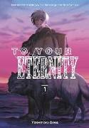 Cover-Bild zu To Your Eternity 1 von Oima, Yoshitoki
