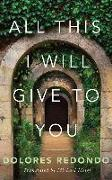 Cover-Bild zu All This I Will Give to You von Redondo, Dolores