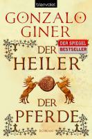 Cover-Bild zu Der Heiler der Pferde von Giner, Gonzalo