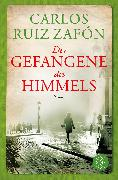 Cover-Bild zu Der Gefangene des Himmels von Ruiz Zafón, Carlos