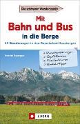 Cover-Bild zu Bauregger, Heinrich: Mit Bahn und Bus in die Berge