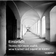 Cover-Bild zu Hürlimann, Thomas: Einsiedeln (Audio Download)