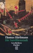Cover-Bild zu Hürlimann, Thomas: Die Satellitenstadt