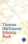 Cover-Bild zu Hürlimann, Thomas: Fräulein Stark (eBook)