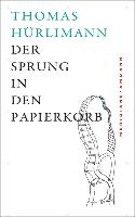 Cover-Bild zu Hürlimann, Thomas: Der Sprung in den Papierkorb (eBook)