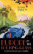 Cover-Bild zu Byron, Robert: Europe in the Looking-Glass (eBook)