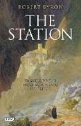 Cover-Bild zu Byron, Robert: The Station: Travels to the Holy Mountain of Greece