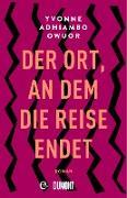 Cover-Bild zu Owuor, Yvonne Adhiambo: Der Ort, an dem die Reise endet (eBook)