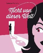 Cover-Bild zu Meisheit, Michael: Nicht von dieser Welt (eBook)