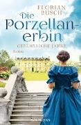 Cover-Bild zu Busch, Florian: Die Porzellan-Erbin - Gefährliche Jahre (eBook)