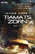 Cover-Bild zu Corey, James: Tiamats Zorn (eBook)