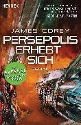 Cover-Bild zu Corey, James: Persepolis erhebt sich (eBook)