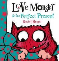 Cover-Bild zu Bright, Rachel: Love Monster and the Perfect Present