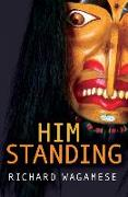 Cover-Bild zu Wagamese, Richard: Him Standing