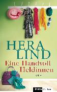Cover-Bild zu Lind, Hera: Eine Handvoll Heldinnen (eBook)
