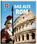 Cover-Bild zu Hojer, Sabine: WAS IST WAS Band 55 Das alte Rom. Weltmacht der Antike