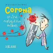 Cover-Bild zu Aerni, Marcel: Corona - Le virus expliqué aux enfants (eBook)