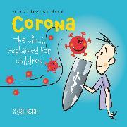 Cover-Bild zu Aerni, Marcel: Corona: The virus, explained for children (eBook)