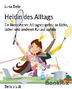 Cover-Bild zu Behr, Jana: Heldin des Alltags (eBook)