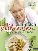Cover-Bild zu Wildeisen, Annemarie: Einfach Wildeisen