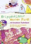 Cover-Bild zu Danner, Eva: Krippenkinder machen Kunst - mit kreativen Techniken!
