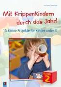 Cover-Bild zu Danner, Eva: Mit Krippenkindern durch das Jahr! Band 2