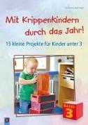 Cover-Bild zu Danner, Eva: Mit Krippenkindern durch das Jahr! Band 3