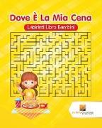 Cover-Bild zu Dove È La Mia Cena von Activity Crusades