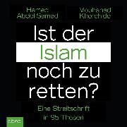 Cover-Bild zu Abdel-Samad, Hamed: Ist der Islam noch zu retten? (Audio Download)