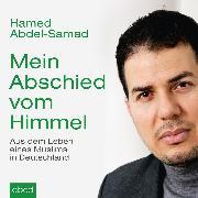 Cover-Bild zu Abdel-Samad, Hamed: Mein Abschied vom Himmel (Audio Download)