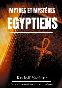 Cover-Bild zu Steiner, Rudolf: Mythes et Mystères Egyptiens (eBook)