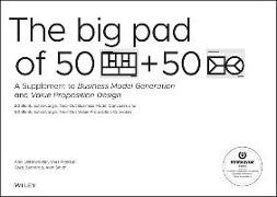 Cover-Bild zu Osterwalder, Alexander: The Big Pad of 50 Blank, Extra-Large Business Model Canvases and 50 Blank, Extra-Large Value Proposition Canvases