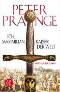 Cover-Bild zu Prange, Peter: Ich, Maximilian, Kaiser der Welt