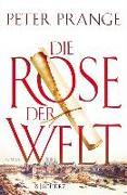 Cover-Bild zu Prange, Peter: Die Rose der Welt (eBook)