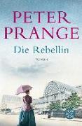 Cover-Bild zu Prange, Peter: Die Rebellin (eBook)